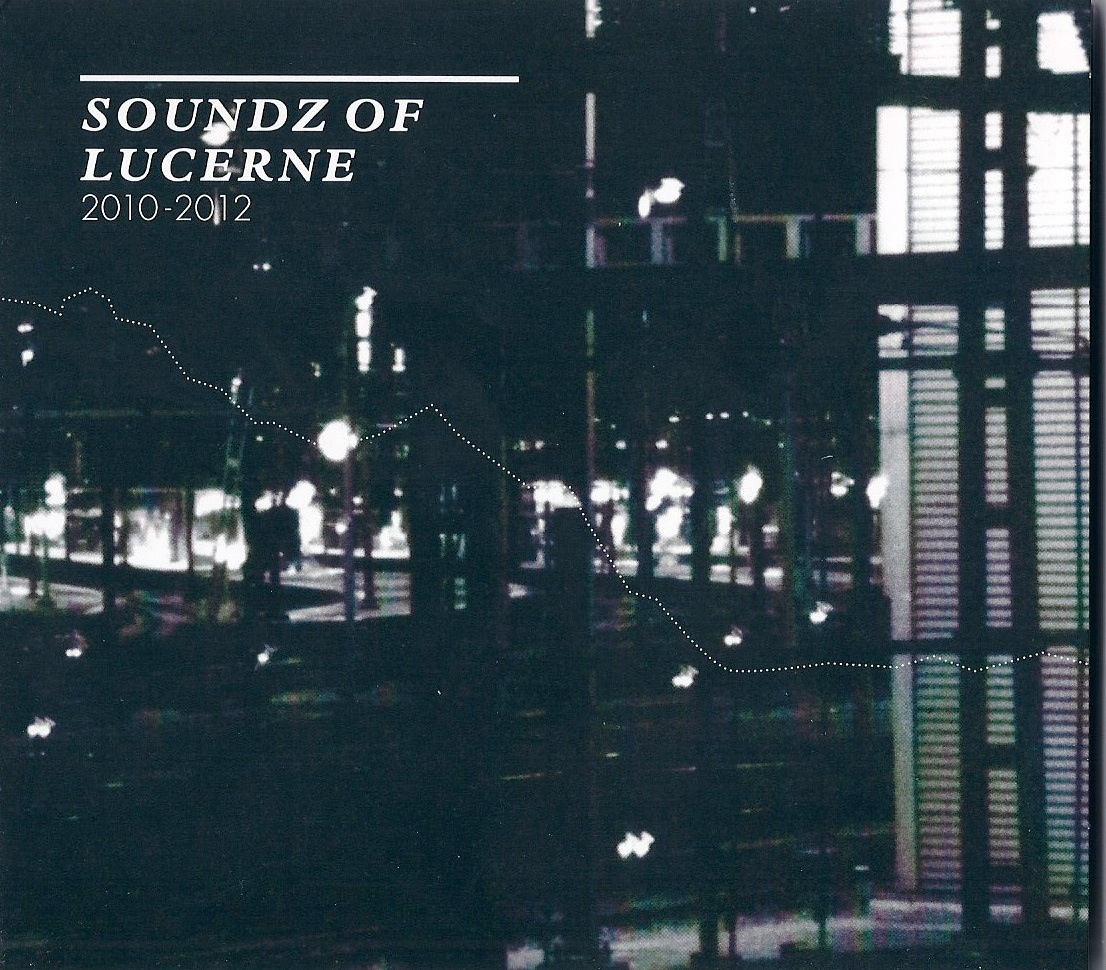 Soundz of Lucerne 2010-2012